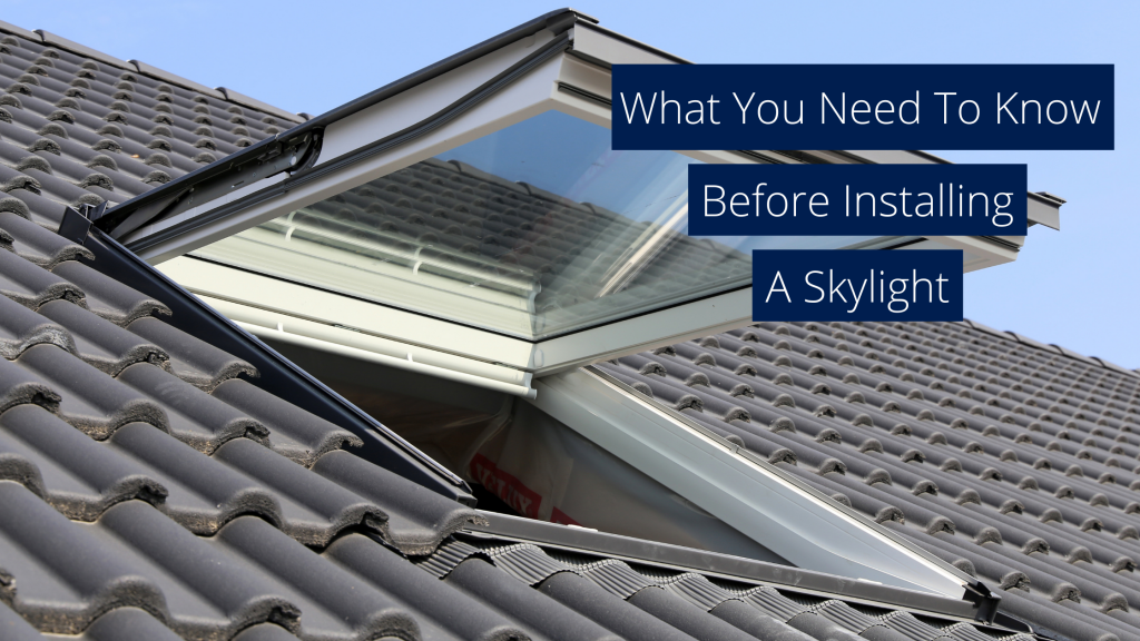 What You Need to Know Before Installing a Skylight